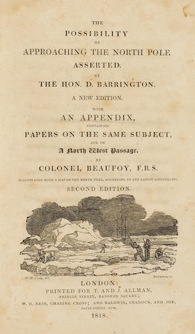 BARRINGTON, DAINES. 1727-1800. BEAUFOY, MARK. 1764-1827. The Possibility of Approaching the North Pole Asserted ... A New Edition. With an Appendix ... by Colonel Beaufoy. London: T. and J. Allman, 1818.