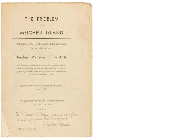 STEFANSSON, VILHJALMUR. 1879-1962. The Problem of Meighen Island. Intended as the Third Chapter but Suppressed in the publication of Unsolved Mysteries of the Arctic. New York: Privately printed for Joseph Robinson, 1939.