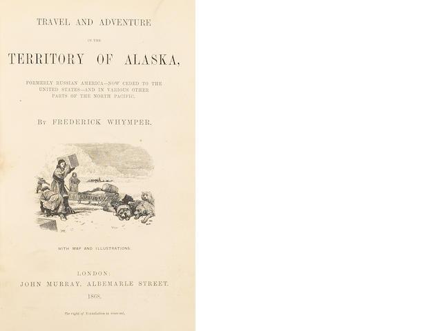 ALASKA. 1. WHYMPER, FREDERICK.  Travel and Adventure in the Territory of Alaska.  London: John Murray, 1868.