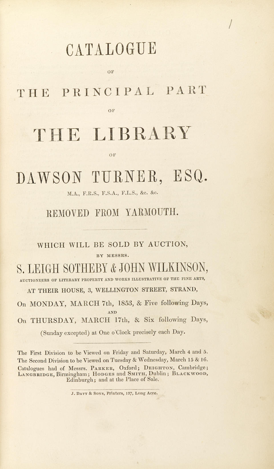 [TURNER, DAWSON. 1775-1858.] Catalogue of the Principal Part [- Remaining Portion] of the Library of Dawson Turner ... Removed from Yarmouth. BOUND WITH: Descriptive Catalogues of the Entire Manuscript Library. [London]: Sotheby & Wilkinson / Puttick & Simpson, Auctioneers, 1853 & 1859.