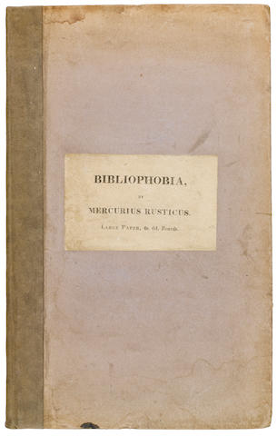 [DIBDIN, THOMAS FROGNALL. 1776-1847.] Bibliophobia. Remarks on the Present Languid and Depressed State of the Book Trade ... by Mercurius Rusticus. London: Henry Bohn, 1832.