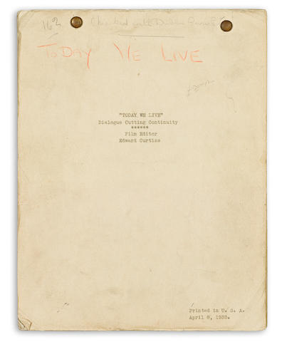 FAULKNER, WILLIAM.  1897-1962. Mimeographed Manuscript, dialogue cutting continuity script of Today We Live, 121 pp, 4to, n.p., April 8, 1933,