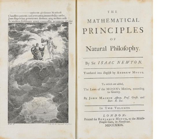 NEWTON, ISAAC. 1642-1727. The Mathematical Principles of Natural Philosophy. Translated by Andrew Motte. To Which are Added, the Laws of the Moon's Motion, according to Gravity. London: Benjamin Motte, 1729.
