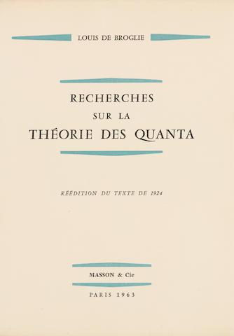 BROGLIE, LOUIS DE. 1892-1987. Recherches sur la Théorie des Quanta. Paris: Masson & Cie, 1963.