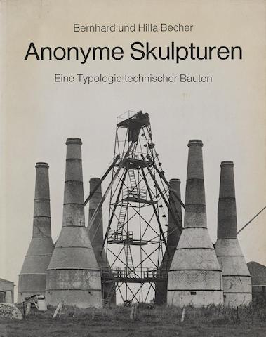 BECHER, BERND and HILLA. Anonyme Skulpturen, Ein Typologie Technischer Bauten. [Dusseldorf]: Art-Press Verlag, [1970].