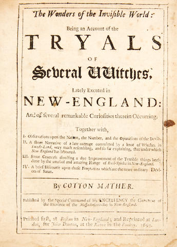 MATHER, COTTON. 1663-1728. The Wonders of the Invisible World: Being an Account of the Tryals of Several Witches, Lately Executed in New-England.... London: John Dunton, 1693 [but probably December, 1692].