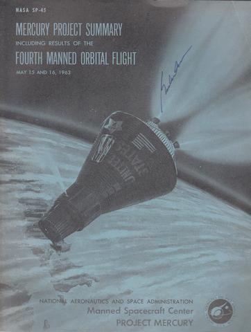 COOPER SIGNED ORBITAL FLIGHT REPORT WITH MERCURY SUMMARY. Project Mercury Summary Including the Results of the Fourth United States Manned Orbital Space Flight, May 15 and 16, 1963.