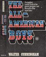 READABLE IN ZERO-G, CUNNINGHAM'S ALL-AMERICAN BOYS. CUNNINGHAM, WALTER. The All-American Boys. New York: Macmillan, 1977.