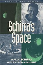 SCHIRRA, WALLY and RICHARD N. BILLINGS. Schirra's Space.