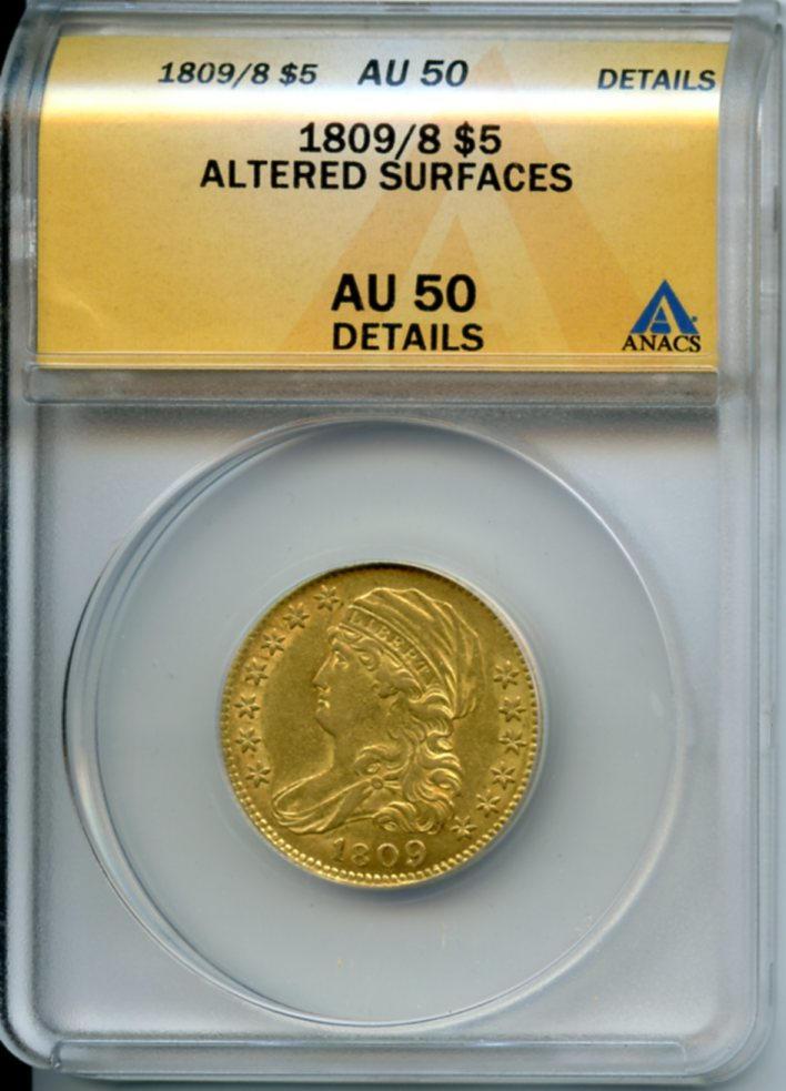 1809/8 $5 AU50 Details - Altered Surfaces ANACS