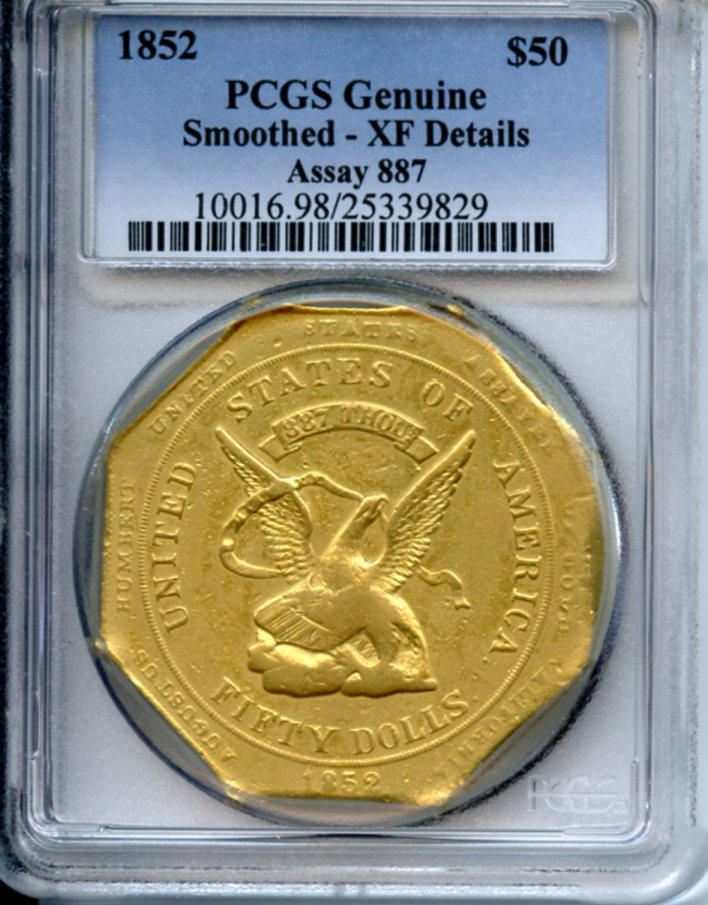 1852 Augustus Humbert $50, 887 THOUS. XF Details - Smoothed PCGS