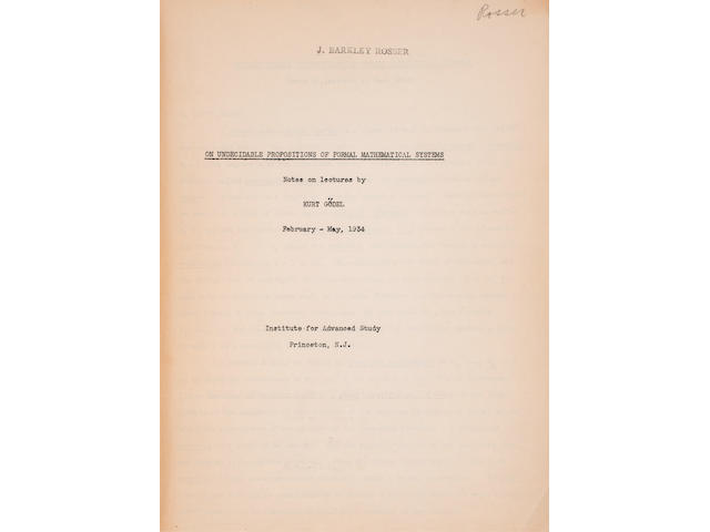 GÖDEL, KURT. 1906-1978. On Undecidable Propositions of Formal Mathematical Systems. Notes on Lectures by Kurt Gödel. February-May, 1934. Princeton, N.J.: Institute for Advanced Study, 1934.