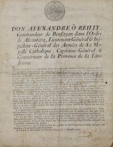 NEW ORLEANS. O'REILLY, ALEJANDRO. 1722-1794. Don Alexandre O'Reilly ... Capitaine-Général & Gouverneur de la Province de la Louisianne. Sur se qui Nous a été representé qu'une des principales causes du désordre qui regne en cette Ville, vient de la multiplicité des Auberges, Billards & Cabarets que plusieurs personnes de sont ingérées d'établir inpunément sans y être autorités; & considerant que la plûpart de ceux qui exercent ces Professions sont sans aveu & sans Domicile qui puissent repondre de leurs actions, & qu'ils employent clandestinement une infinité de pratiques illicites pour parvenir à satisfaire leur cupidité.... [New Orleans: Denis Braud, September, 1769.]