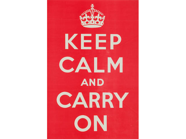"""Keep Calm and Carry On"" August to September, 1939 29.5 x 19.5 in (75 x 50 cm)"