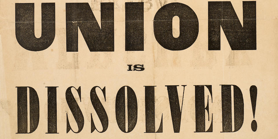 THE FIRST SECESSION BROADSIDE. Charleston Mercury Extra ... The Union is Dissolved!  Charleston, SC, December 20, 1860.