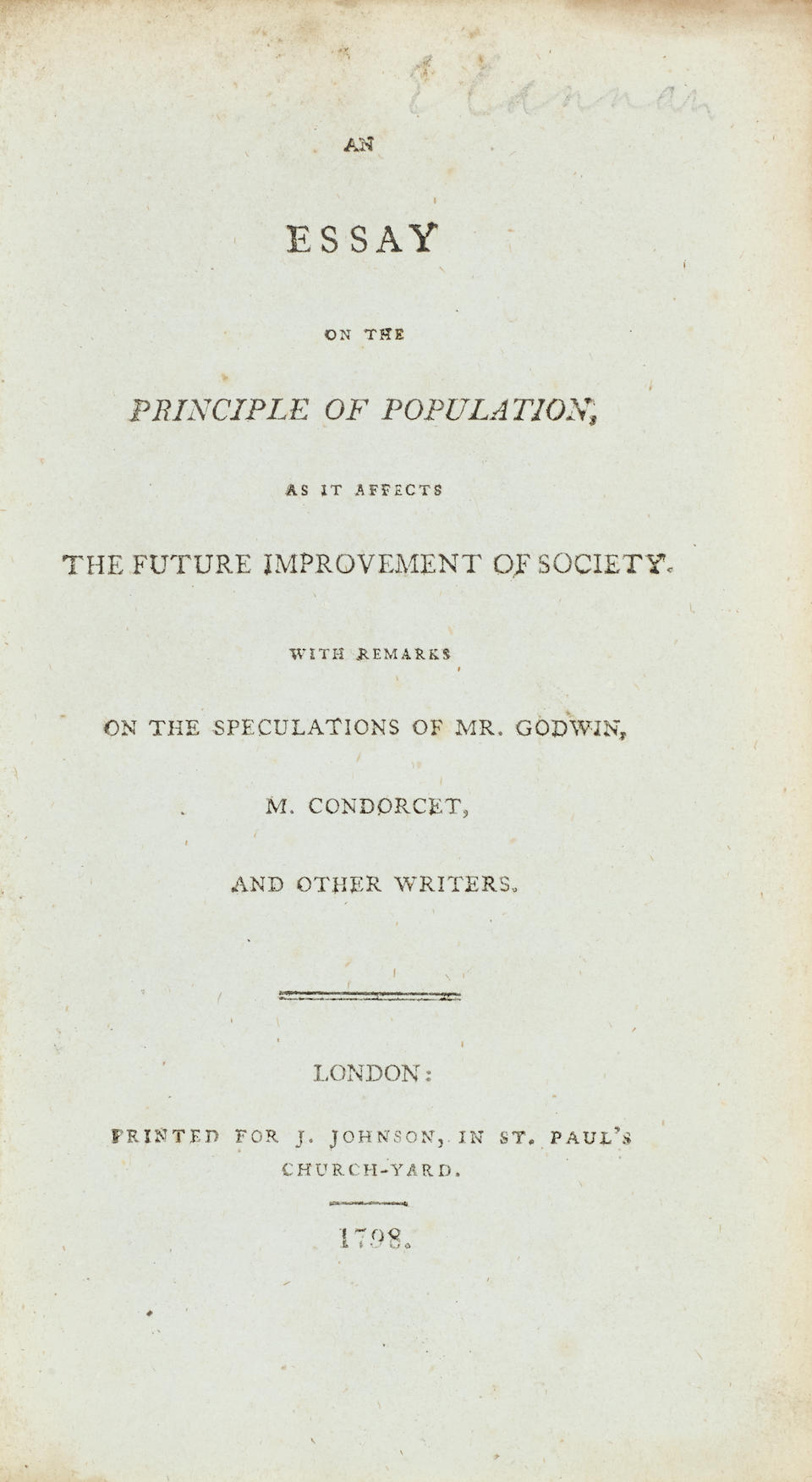 MALTHUS, THOMAS ROBERT. 1766-1834. An Essay on the Principle of Population, as It Affects the Future Improvement of Society.  London: J. Johnson, 1798.