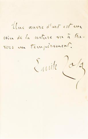 "ZOLA, EMILE. 1840-1902. Autograph Quotation Signed (""Emile Zola""), his definition of art, 1 p, 8vo,"