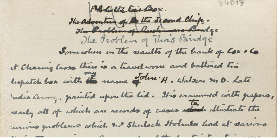 """DOYLE, SIR ARTHUR CONAN. 1859-1930. Autograph Manuscript Signed (""""A Conan Doyle""""), entitled """"The Problem of Thor's Bridge"""" and """"Continuation of 'The Problem of Thor's Bridge',"""" 48 pp in two parts, 8vo and 4to, Crowborough, East Sussex, c.1922,"""