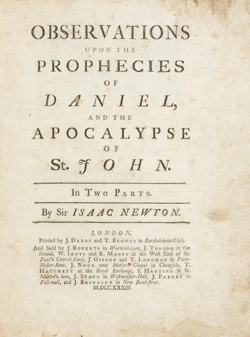 NEWTON, ISAAC. 1643-1727. Observations upon the Prophecies of Daniel, and the Apocalypse of St. John. London: printed by J. Darby and T. Browne, 1733.