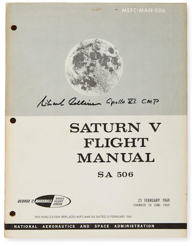 APOLLO 11 SATURN V FLIGHT MANUAL, SIGNED BY COLLINS Saturn V Flight Manual. SA 506. MSFC-MAN-506.  [Huntsville, Alabama]: NASA/MSFC, February 25, 1969; changed June 10, 1969.