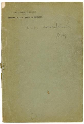 TURING, ALAN MATHISON. 1912-1954. Systems of Logic Based on Ordinals. London: C.F. Hodgson & Son, 1939.