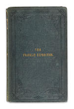 SCORESBY, WILLIAM. 1789-1857.  The Franklin Expedition: Or considerations on measures for the discovery and relief of our absent adventurers in the Arctic regions.  London: Longman, Brown, Green, and Longmans, 1850.
