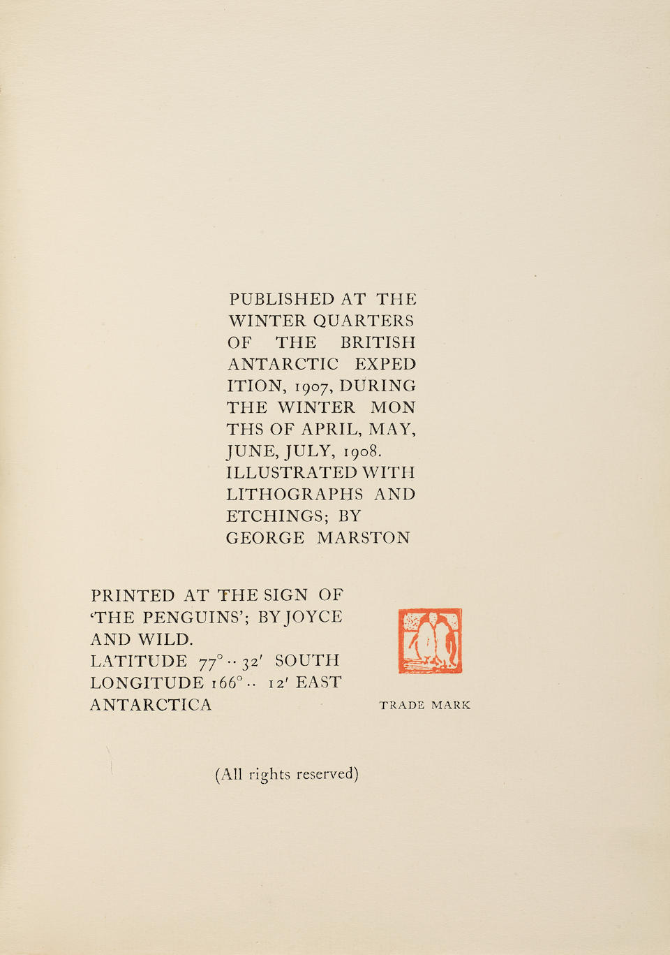 "SHACKLETON, ERNEST. 1874-1922. Aurora Australis. ""Published at the winter quarters of the British Antarctic Expedition During the Winter Months of April, May, June, July, 1908 ... Printed at the sign of 'The Penguins'; by Joyce and Wild..."" East Antarctica, 1908."