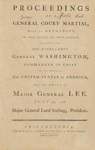 WASHINGTON, GEORGE. 1732-1799. Proceedings of a General Court Martial, Held at Brunswick, in the State of New-Jersey by order of His Excellency General Washington, Commander in Chief of the Army of the United States of America, for the Trial of Major General Lee. July 4th, 1778. Philadelphia: Printed by John Dunlap, in Market-street, 1778.