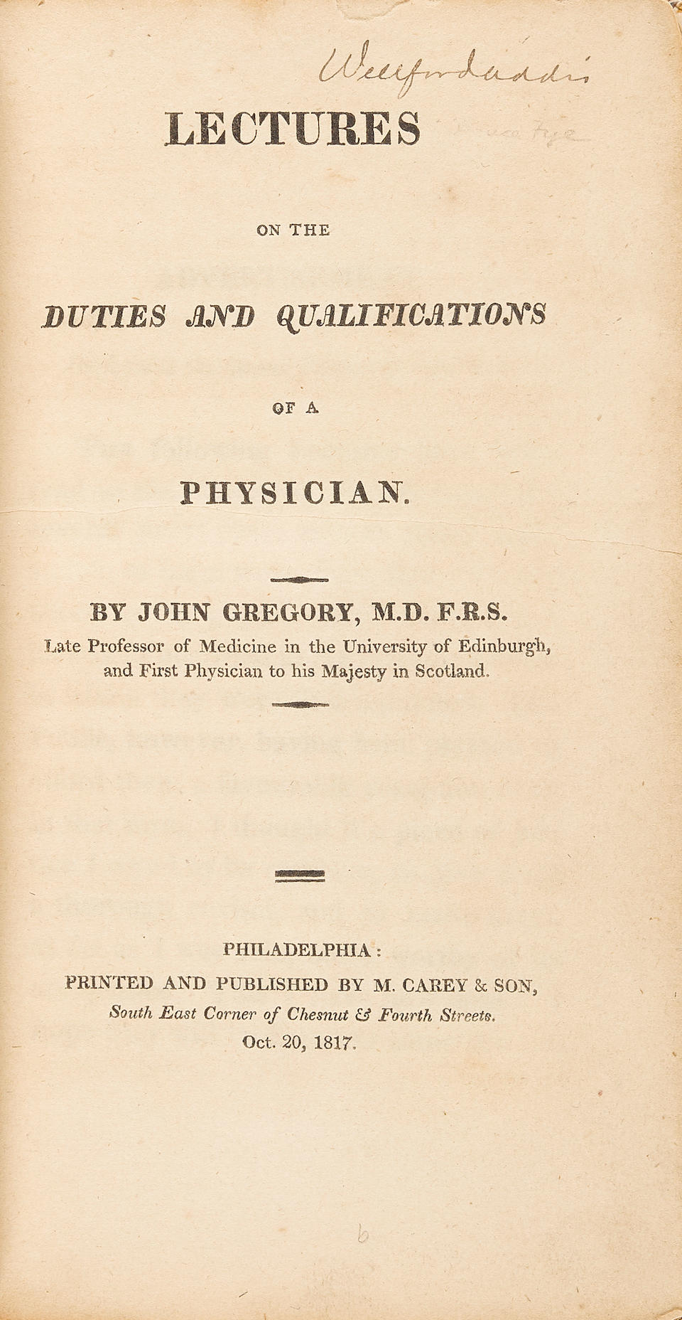 GREGORY, JOHN. 1724-1773. Observations on the Duties and Offices of a Physician; and on the Method of Prosecuting Enquiries in Philosophy London: W. Strahan and T. Cadell, 1770.