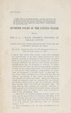 ROE V. WADE. Supreme Court of the United States. Syllabus, Roe et. al., v. Wade, District Attorney of Dallas County. Washington, DC: [General Printing Office], [1973].