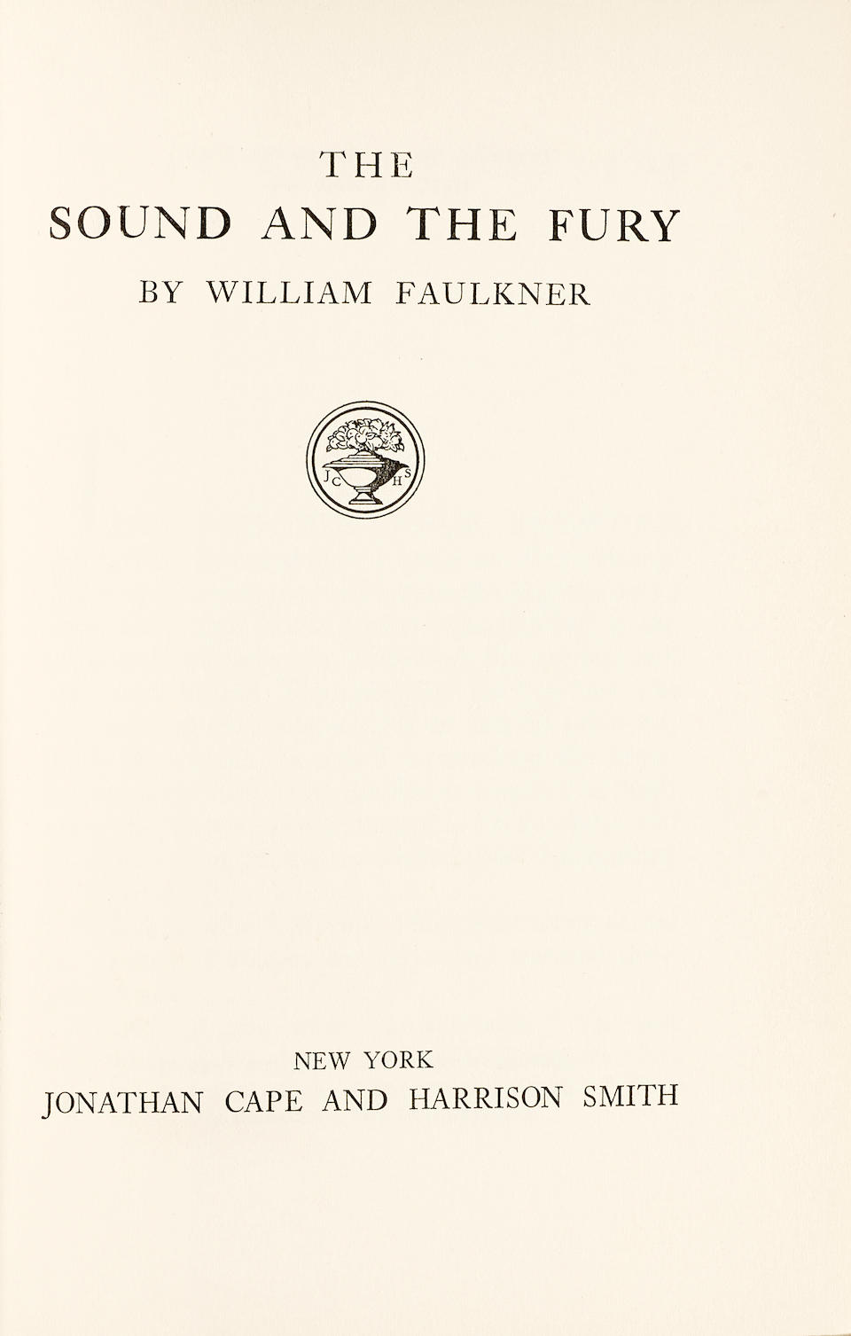 FAULKNER, WILLIAM. 1897-1962. The Sound and the Fury.  New York: Jonathan Cape & Harrison Smith, 1929.