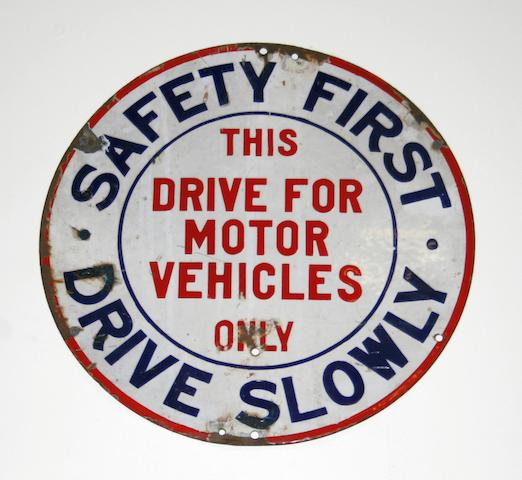 SAFETY FIRST DRIVE SLOWLY,