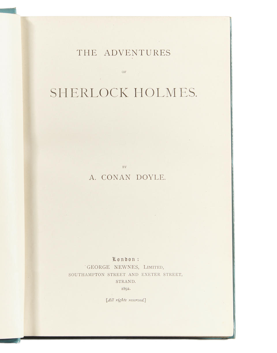 DOYLE, ARTHUR CONAN, SIR.  1859-1930. 2 titles: 1. The Adventures of Sherlock Holmes. London: George Newnes, 1892.