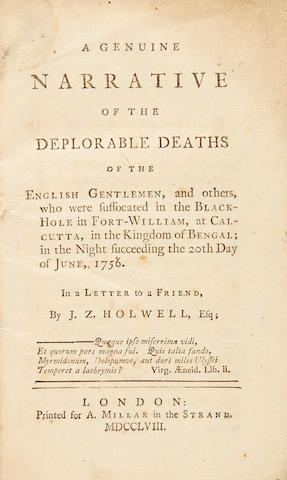 BLACK HOLE OF CALCUTTA. HOLWELL, JOHN ZEPHANIAH. 1711-1798. A Genuine Narrative of the Deplorable Deaths of 123 English Gentlemen and Others.... London: A. Millar, 1758.