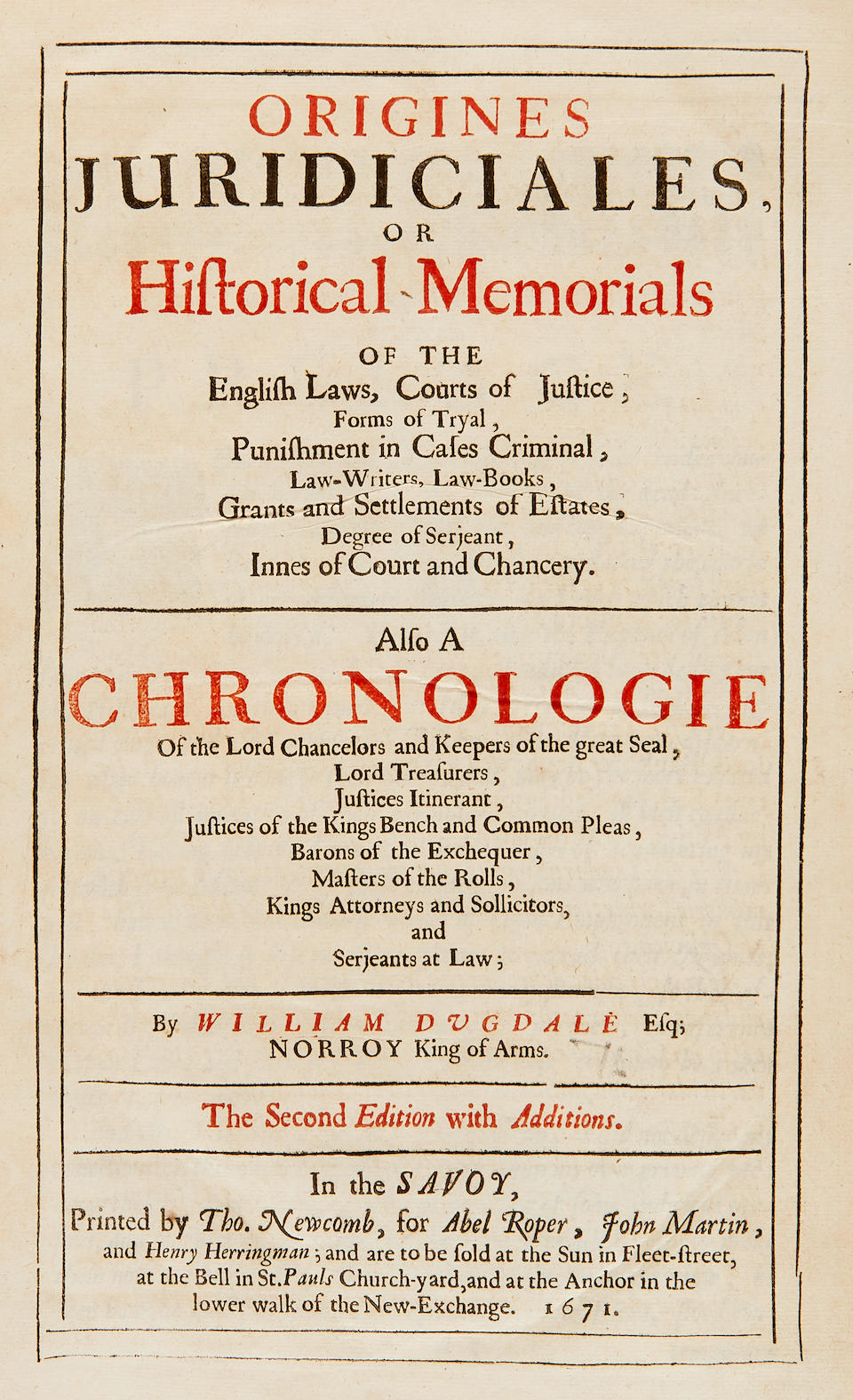 DUGDALE, WILLIAM. 1605-1686. Origines juridiciales, or Historical Memorials of the English Laws. London: Thomas Newcomb for Abel Roper, John Martin and Henry Harringman, 1671.