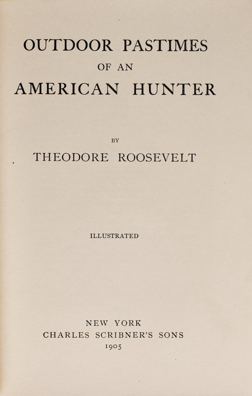 ROOSEVELT, THEODORE. 1858-1918. Outdoor Pastimes of an American Hunter. New York: Charles Scribner's Sons,1905.