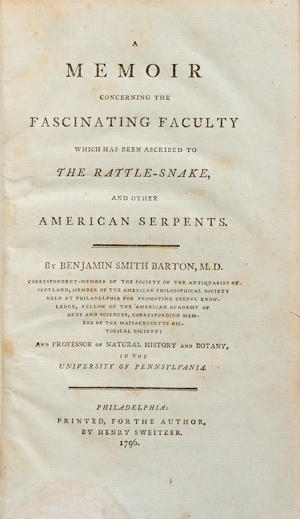 BARTON, BENJAMIN SMITH. 1766-1815. A Memoir concerning the Fascinating Faculty which has been ascribed to the Rattle-Snake, and other American Serpents. Philadelphia: Henry Sweitzer for the author, 1796.