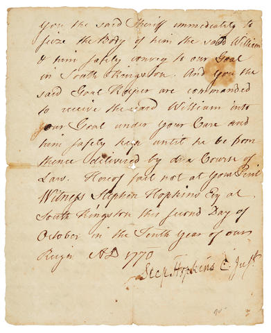"""HOPKINS, STEPHEN. 1707-1785. Manuscript document signed (""""Step Hopkins, C. Just"""") ordering the arrest of William Reynolds for counterfeiting coins,"""