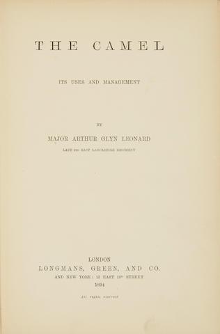 LEONARD, MAJOR ARTHUR GLYN. 1855-1939. The Camel, Its Uses and Management. London: Longman's Green & Co., 1894.
