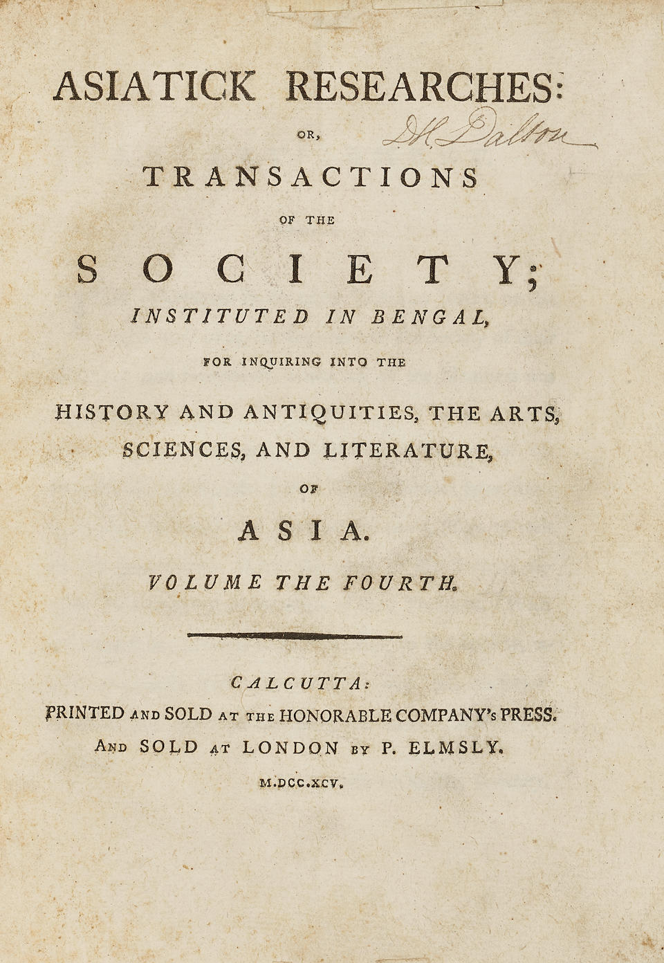 Asiatic Society of Bengal. Asiatick Researches: Or, Transactions of the Society, Instituted in Bengal. Calcutta: Manuel Cantopher, 1788-95.