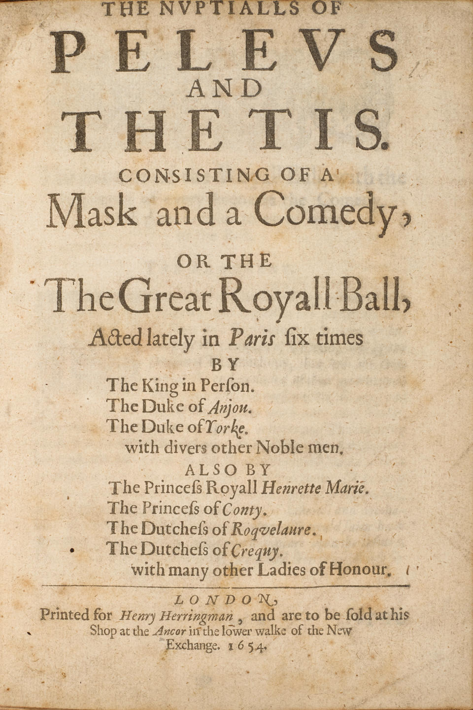 HOWELL, JAMES. 1594-1666. The Nuptials of Peleus and Thetis. Consisting of a Mask and a Comedy. London: Henry Herringman, 1654.