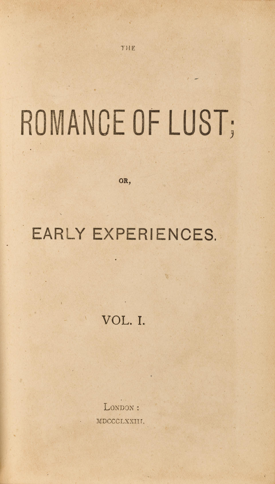 [POTTER, WILLIAM SIMPSON. 1805-1879.] The Romance of Lust; or, Early Experiences.  London: [William Lazenby] 1873-1876.