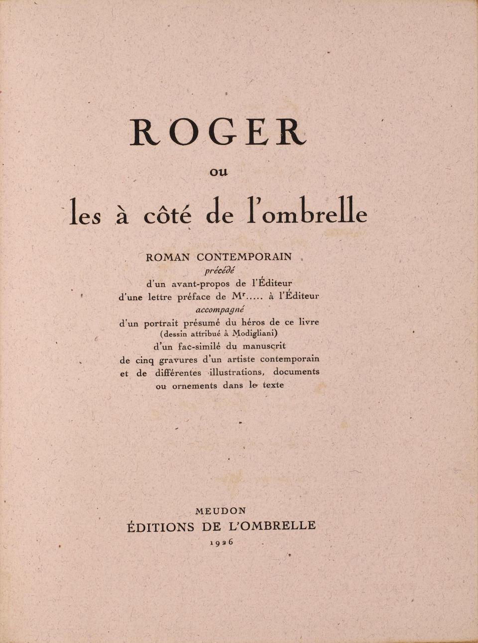 JABLONSKI, PIERRE-CHARLES.  LURÇAT, JEAN, illustrator. 1892-1966.  Roger, ou Les a cote de l'ombrelle. Meudon [Paris]: Editions de l'Ombrelle, 1926.