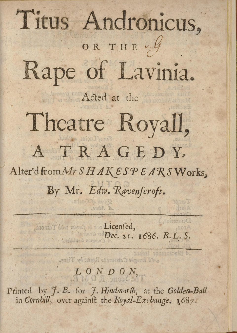 SHAKESPEARE, WILLIAM. 1564-1616. Titus Andronicus, of the Rape of Lavinia. Acted at the Theatre Royall, A Tragedy.... London: Printed by J.B. for J. Hindmarsh, 1687.