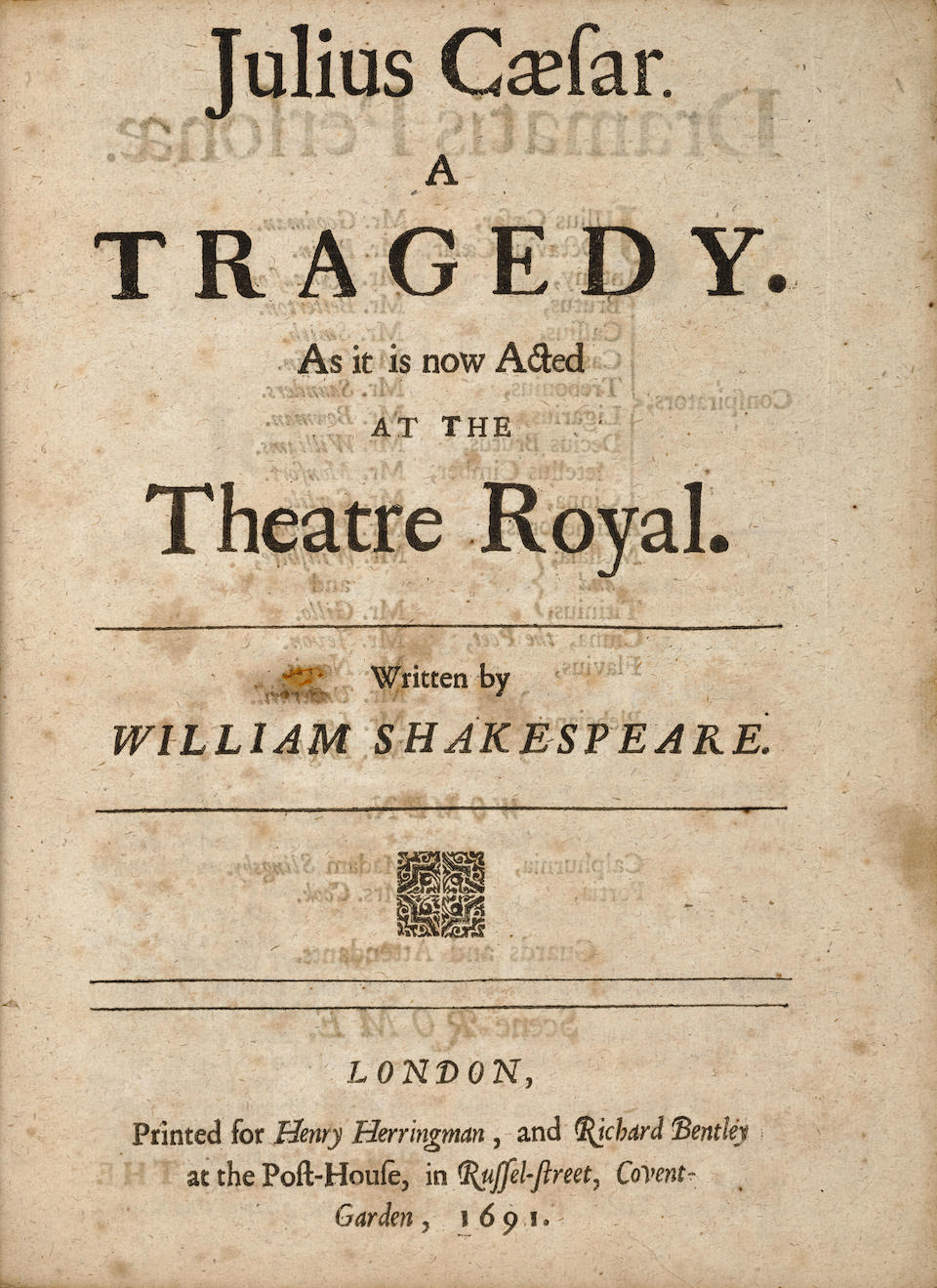 SHAKESPEARE, WILLIAM. 1564-1616. Julius Caesar: a Tragedy as it is now Acted at the Theatre Royal. London: Henry Herringman, 1691.
