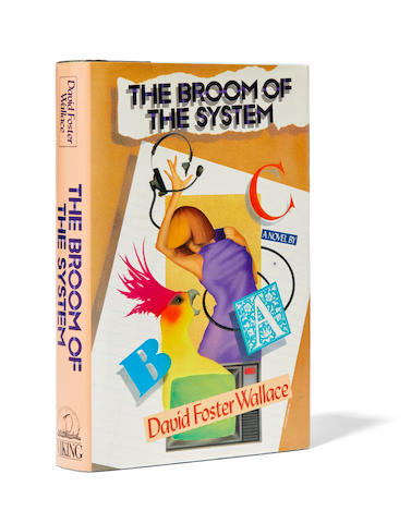 WALLACE, DAVID FOSTER. 1962-2008. The Broom of the System. New York: Viking, (1987).