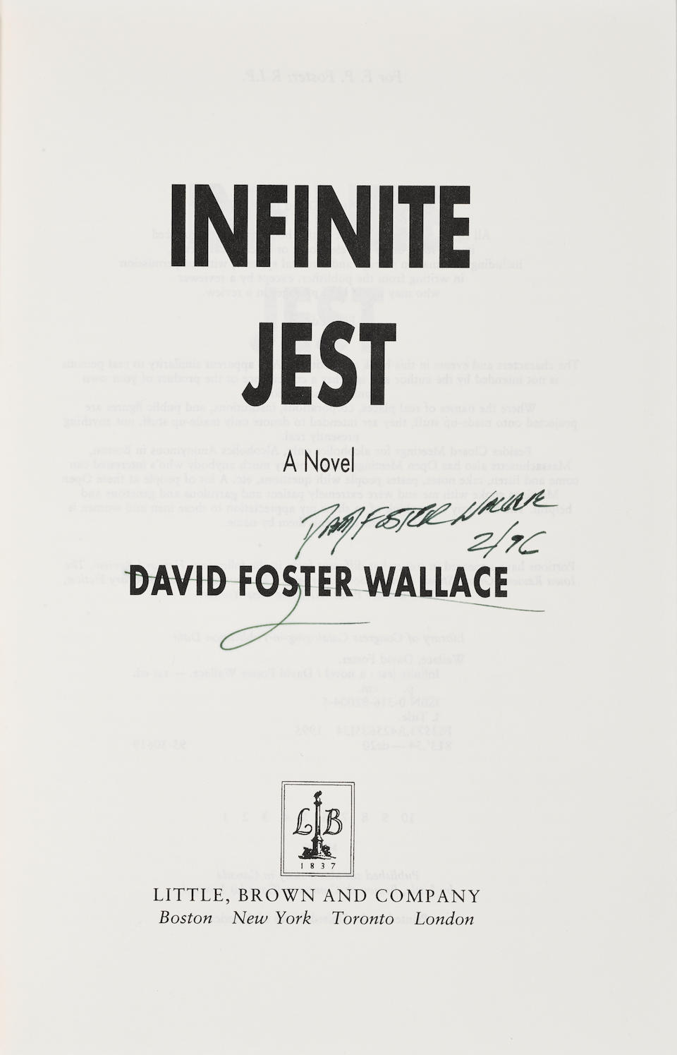 WALLACE, DAVID FOSTER. 1962-2008. Infinite Jest. Boston: Little, Brown and Company, (1996).