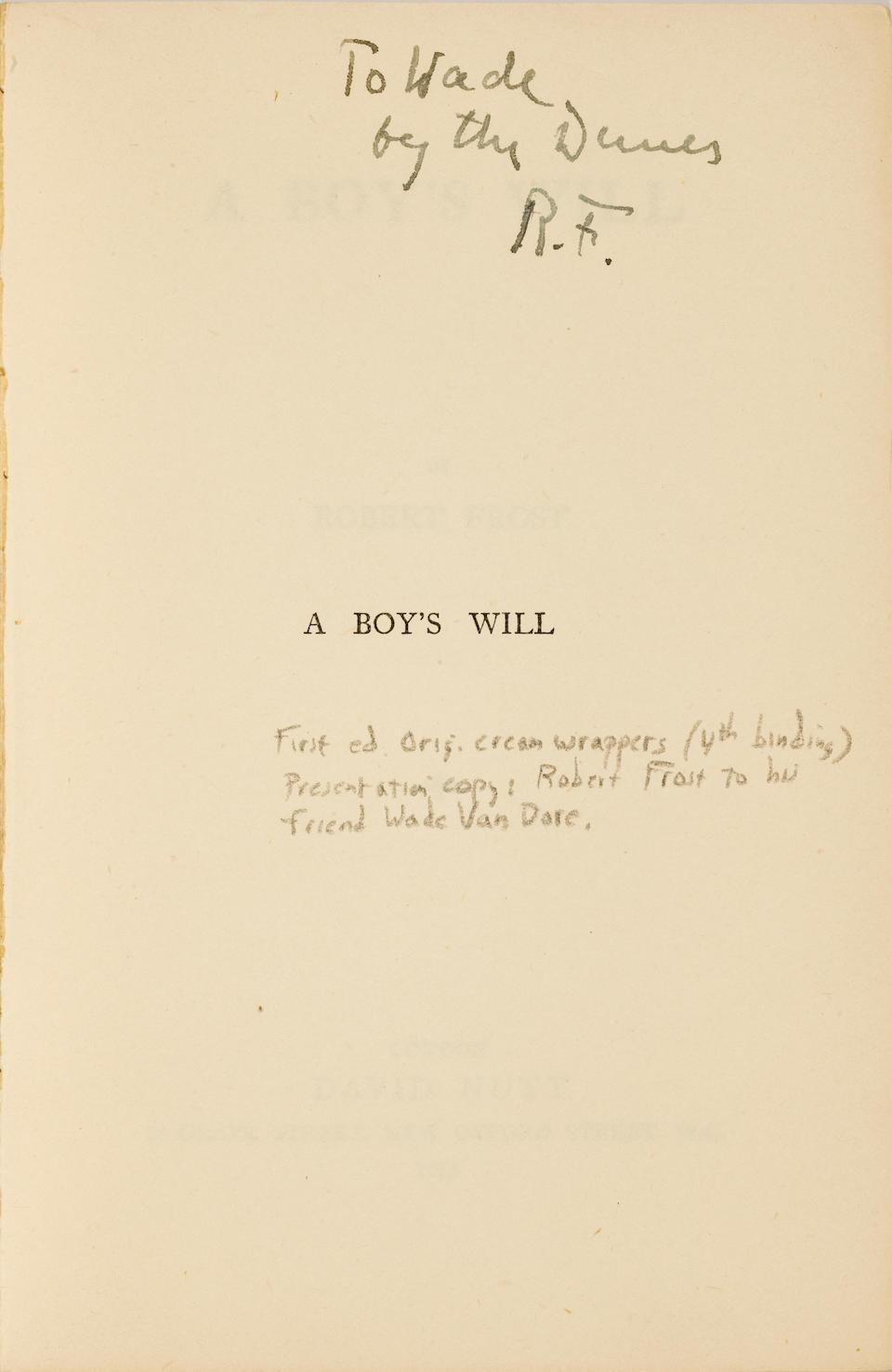 FROST, ROBERT. 1874-1963. A Boy's Will. London: David Nutt, 1913.