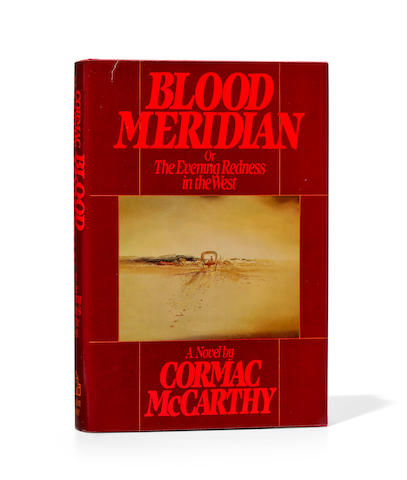MCCARTHY, CORMAC. B.1933. Blood Meridian or The Evening Redness in the West. New York: Random House, (1985).
