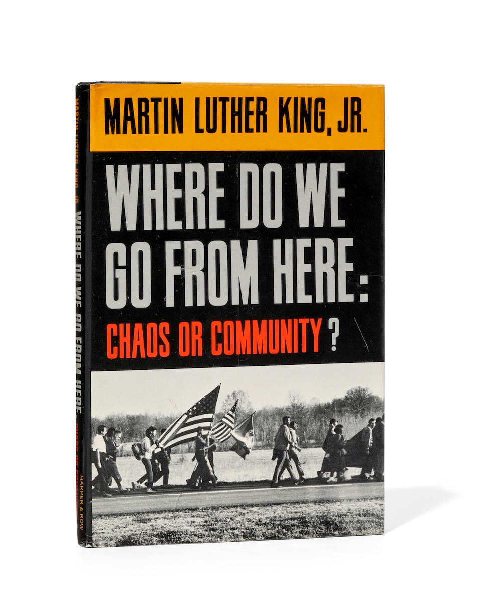 KING JR, MARTIN LUTHER. 1929-1968. Where Do We Go From Here: Chaos or Community? New York: Harper & Row, 1967.